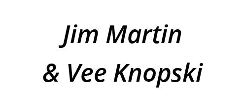 Jim Martin & Vee Knopski